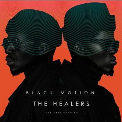Black Motion Presents 'The Healers (The Last Chapter)' Album Tracklist