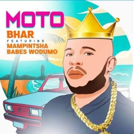 Bhar ft Mampintsha & Babes Wodumo - Moto