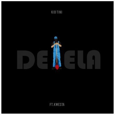 Kid Tini ft Kwesta - Delela