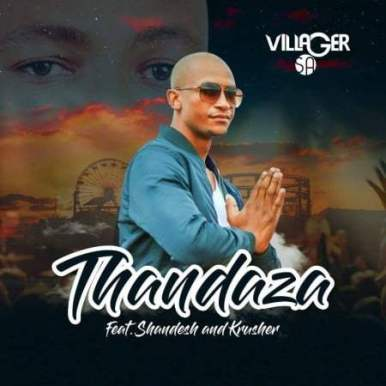 Villager SA ft Shandesh & Krusher - Thandaza