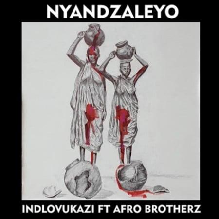 Idlovukazi ft Afro Brotherz - Nyandzaleyo